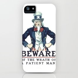 Beware Of The Wrath Of A Patient Man Uncle Sam iPhone Case