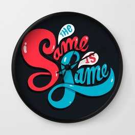 The Same is Lame Wall Clock