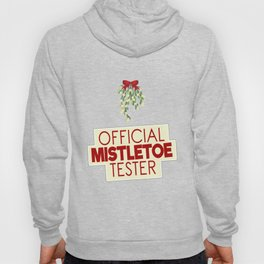 Official Mistletoe Tester Hoody