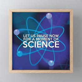 LET US PAUSE NOW FOR A MOMENT OF SCIENCE Framed Mini Art Print