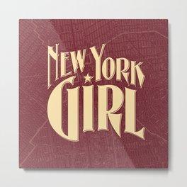 New York Girl BURGUNDY / Vintage typography redrawn and repurposed Metal Print