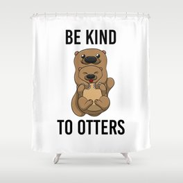 Be Kind To Otters T Shirt Puns Wordplay Animal Pun Shower Curtain
