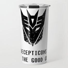 Decepticons Are The Good Guys Travel Mug
