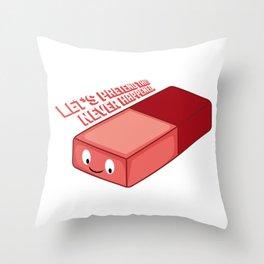 Eraser Never Happened Artist Or Sketcher Gift Throw Pillow