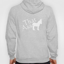 That Ass Funny Graphic Donkey T-shirt Hoody