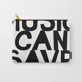 ONLY MUSIC CAN SAVE US! Carry-All Pouch