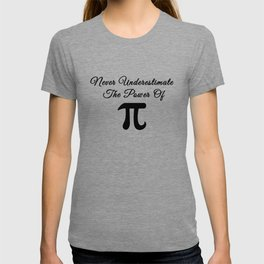 Never underestimate the power of Pi calligraphy T-shirt