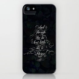 And though she be but little she is fierce (Dark Gothic Leaves) iPhone Case