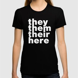 they them there here T-shirt
