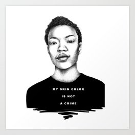 My skin color is not a crime Art Print