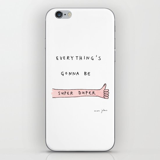 everything's gonna be super duper iPhone & iPod Skin