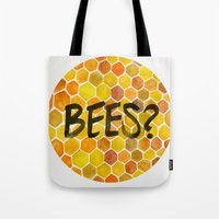 bees Tote Bags featuring BEES? by Cat Coquillette