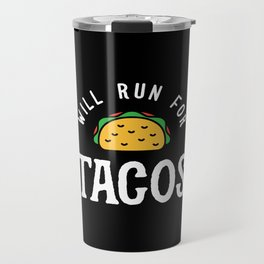 Will Run For Tacos Travel Mug