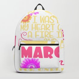 I'm A March Girl 1991 I Was Born With My Heart On My Sleeve A Fire In My Soul T-shirt Design Garment Backpack