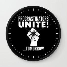 Procrastinators Unite Tomorrow (Black & White) Wall Clock