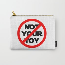Not Your Toy Carry-All Pouch