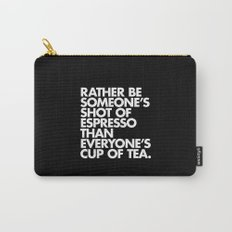 Rather Be Someone's Shot of Espresso Carry-All Pouch