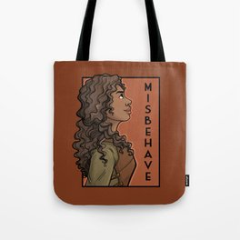 Misbehave Tote Bag