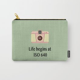 Life begins at ISO 640 Carry-All Pouch