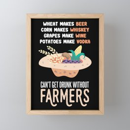 Funny Farming Gift Can't Get Drunk Without Farmers Framed Mini Art Print