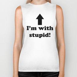 I'm with stupid! Biker Tank