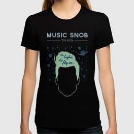 The Higher, The Fly-er — Music Snob Tip #074 T-shirt