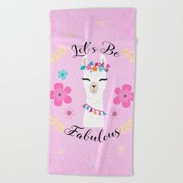 Let's Be Fabulous - Pink Cute Alpaca - Llama with Flowers Beach Towel