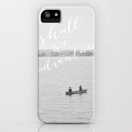Shall We Adventure? iPhone Case