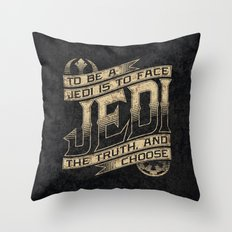 To Be A Jedi Throw Pillow