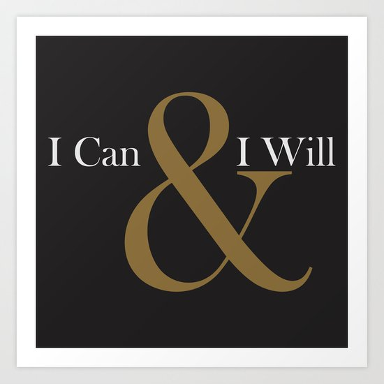 I CAN & I WILL  Art Print
