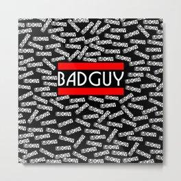 Bad Guy Typographic Design Metal Print