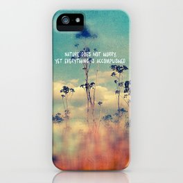 Nature Does Not Hurry iPhone Case