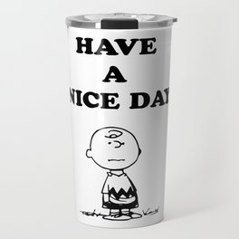 Have a Nice Day Travel Mug