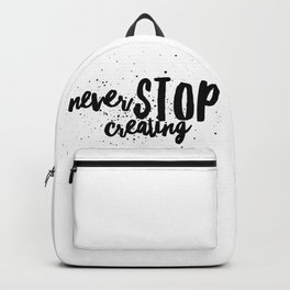 Never Stop Creating Backpack