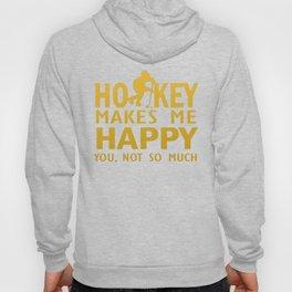 Hockey makes me happy Hoody