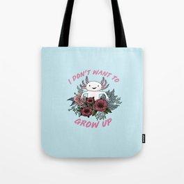 I don't want to grow up - cute axolotl Tote Bag