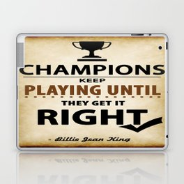 Billie Jean King Champions Typographic Inspirational Quote  Laptop & iPad Skin
