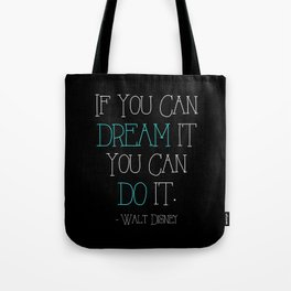 If You can Dream it (Blue) Tote Bag