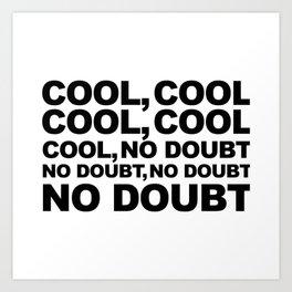 Cool no Doubt Art Print