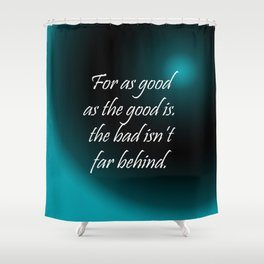 For As Good Shower Curtain