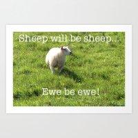 sayings Art Prints featuring Ewe Be Ewe! (S050915ebe) by Tru Images Photo Art
