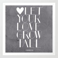 Let Your Love Grow Tall (b&w) Art Print