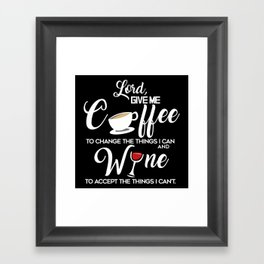 Lord Give Me Coffee And Wine Framed Art Print