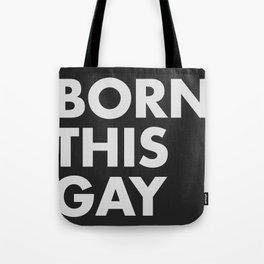 BORN THIS GAY Tote Bag