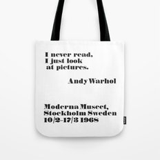 WARHOL: I never read, I just look the pictures Tote Bag