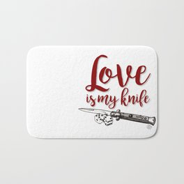 LOVE is my KNIFE Bath Mat