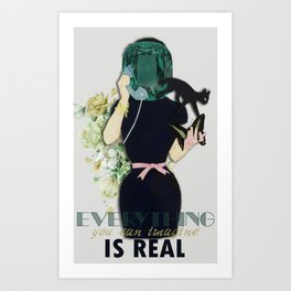 Everything You Can Imagine Is Real Art Print
