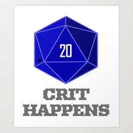 Crit Happens Art Print