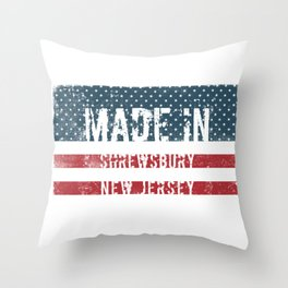 Made in Shrewsbury, New Jersey Throw Pillow