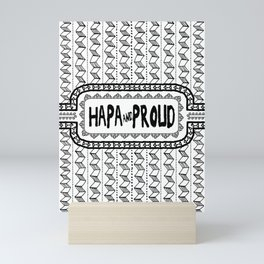 Hapa & Proud - Multicultural - Happa - Eurasian - Black & White Mini Art Print
